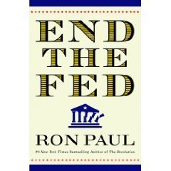 End the Fed by Ron Paul